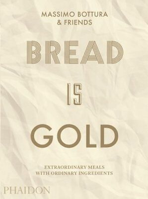 Bread Is Gold by Massimo Bottura 9780714875361 (Paperback, 2017)