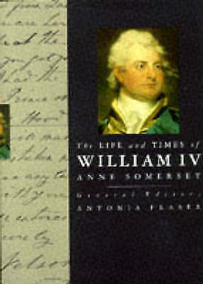 The Life and Times of William IV, Somerset, Anne, Very Good