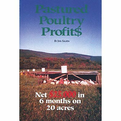 Pastured Poultry Profit$ : Net $25,000 in 6 months on 2 - Paperback NEW Salatin,