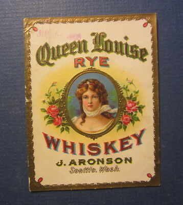 Old Antique 1906 QUEEN LOUISE - Rye WHISKEY LABEL - J. Aronson SEATTLE WASH.