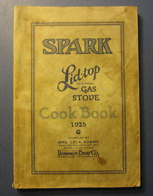 1925 SPARK Lid-Top GAS STOVE - COOK BOOK - Lela Adams - Hammer-Bray Oakland CA.