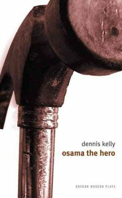 Osama the Hero by Dennis Kelly 9781840025743 (Paperback, 2008)