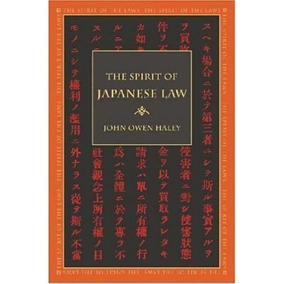 The Spirit of Japanese Law (Spirit of the Laws) - Paperback NEW Haley, John Owe