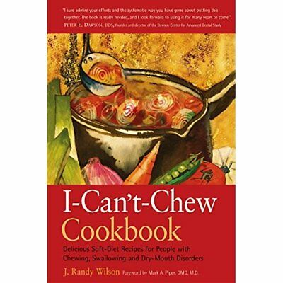 I CANT CHEW COOKBOOK: Delicious Soft-diet Recipes for P - Paperback NEW Wilson,