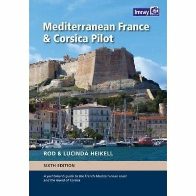 Mediterranean France and Corsica Pilot: A guide to the  - Hardback NEW Heikell,
