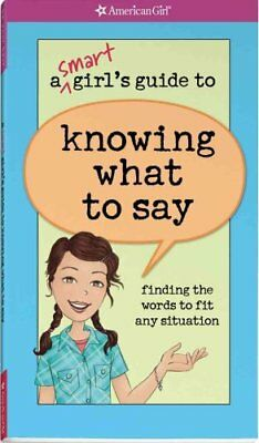 A Smart Girl's Guide to Knowing What to Say Finding the Words t... 9781593697723