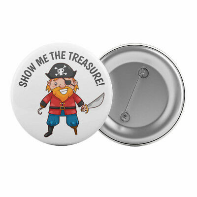 """Show Me The Treasure - Badge Button Pin 1.25"""" 32mm Kid's Pirate Party Children"""