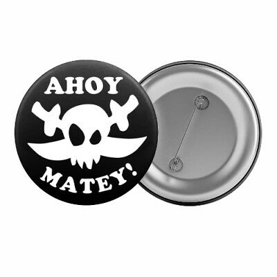"""Ahoy Matey - Badge Button Pin 1.25"""" 32mm Pirate Kid's Party Jolly Roger Children"""