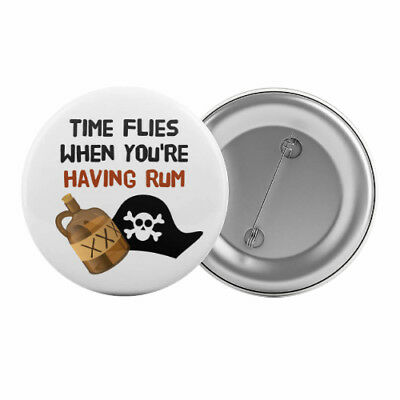 """Time Flies When You're Having Rum Badge Button 1.25"""" 32mm Party Slogan Drinking"""