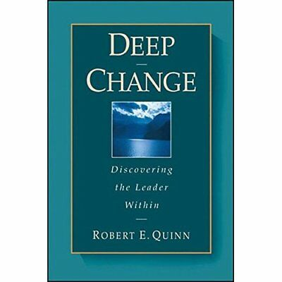 Deep Change: Discovering the Leader within: Discovering - Hardcover NEW Quinn, R