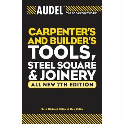 Audel Carpenters and Builders Tools, Steel Square, and  - Paperback NEW Mark Ric