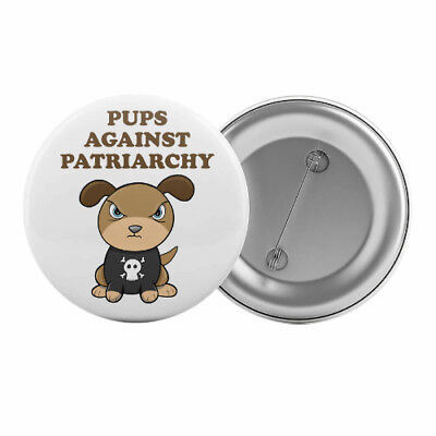 "Pups Against Patriarchy Badge Button Pin 1.25"" 32mm Feminism Feminist Slogan"