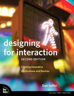 Designing for Interaction Creating Innovative Applications and ... 9780321643391