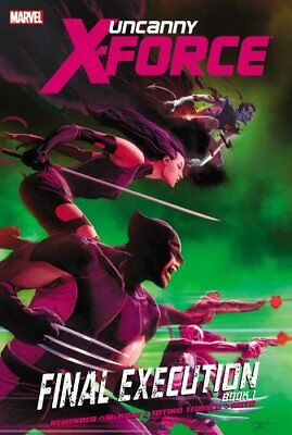 Uncanny X-force - Volume 6: Final Execution - Book 1 by Rick Remender...