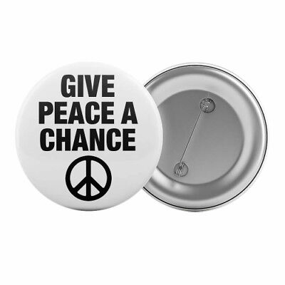 """Give Peace A Chance - Badge Button Pin 1.25"""" 32mm Anti-War Slogan Pacifist"""