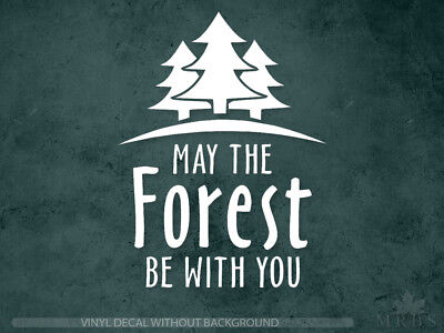 Hiking Camping Decal   May the forest be with you   Vinyl Sticker & Wall Decals