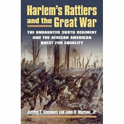 Harlem's Rattlers and the Great War: The Undaunted 369t - Paperback NEW Jeffrey