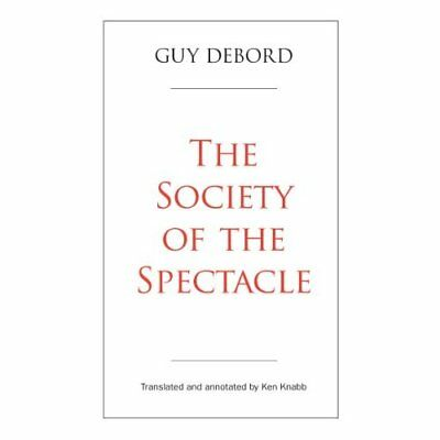 The Society of the Spectacle - Paperback NEW Guy Debord (Aut 2014-03-01