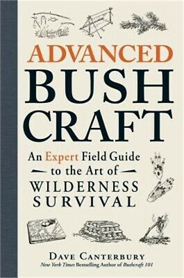 Advanced Bushcraft: An Expert Field Guide to the Art of Wilderness Survival (Pap