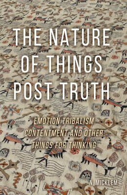 The Nature of Things Post Truth by N. Micklem 9781788039581 (Paperback, 2018)