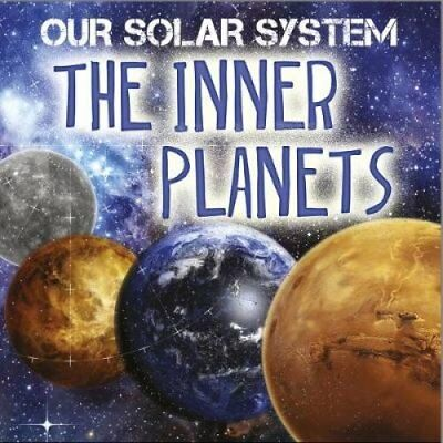 Our Solar System: The Inner Planets by Mary-Jane Wilkins 9781526302823