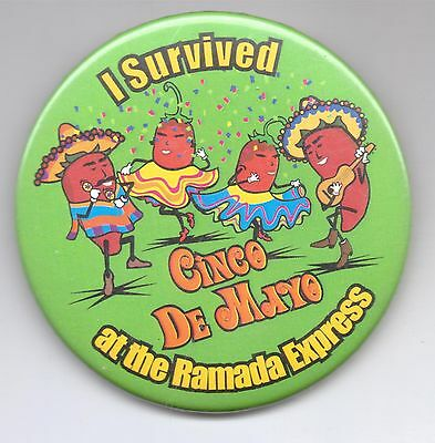 I Survived-Cinco De Mayo At The Ramada Express-Three Inches Width-Pinback