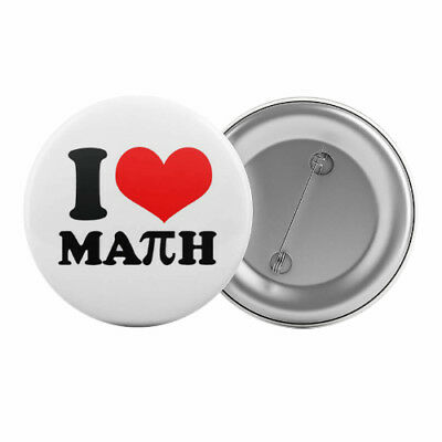 "I Love Math - Badge Button Pin 1.25"" 32mm Maths Mathematics"