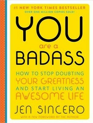 You Are a Badass (Deluxe Edition): How to Stop Doubting Your Greatness and Start