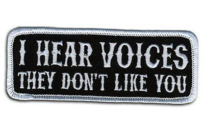 I Hear Voices They Don't Like You  4 Inch Biker Patch