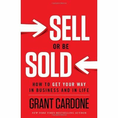 Sell or be Sold: How to Get Your Way in Business & in L - Hardcover NEW Grant Ca