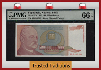 TT PK 137a 1993 YUGOSLAVIA 500 BILLION DINARA PMG 66 EPQ HIGHEST DENOMINATION!