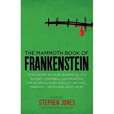 The Mammoth Book of Frankenstein: 25 monster tales by R - Paperback NEW Stephen