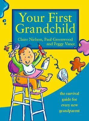 Your First Grandchild Useful, Touching and Hilarious Guide for ... 9780722536988