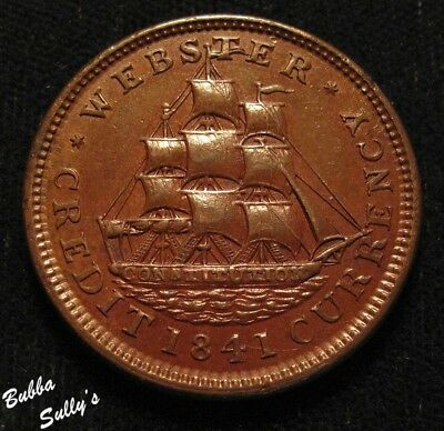 1841 Hard Times Token <> WEBSTER CREDIT CURRENCY <> ABOUT UNCIRCULATED