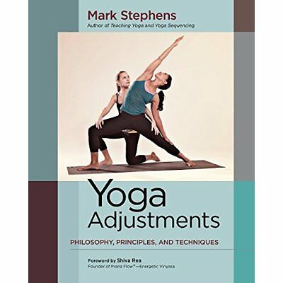 Yoga Adjustments: Philosophy, Principles, and Technique - Paperback NEW Stephens
