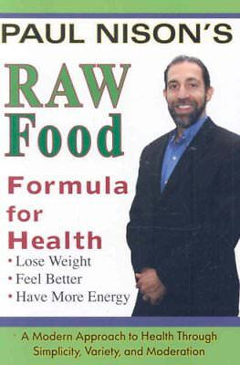 Raw Food Formula for Health by Paul Nison (Paperback, 2008)