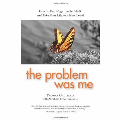 The Problem Was Me: How to End Negative Self-Talk and T - Paperback NEW Gagliano