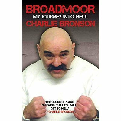 Broadmoor: My Journey into Hell - Paperback NEW Charlie Bronson 05-May-16