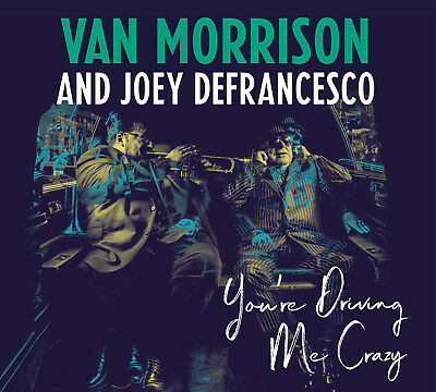 Van Morrison and Joey Defrancesco - You're Driving me Crazy - New CD 27th April
