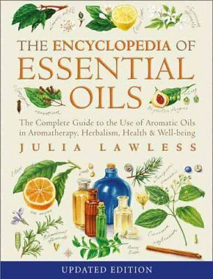 Encyclopedia of Essential Oils The Complete Guide to the Use of... 9780007145188