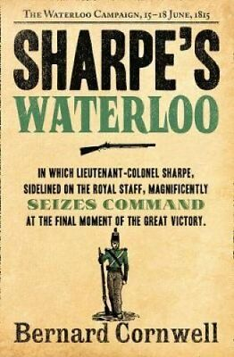 Sharpe's Waterloo The Waterloo Campaign, 15-18 June, 1815 9780007452903