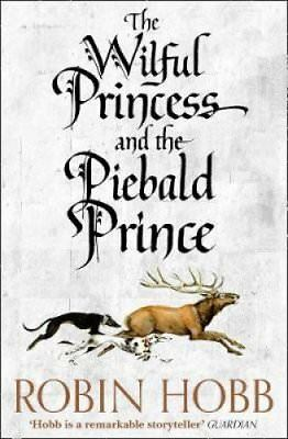 The Wilful Princess and the Piebald Prince by Robin Hobb 9780008245009