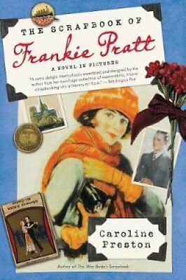 The Scrapbook of Frankie Pratt: A Novel in Pictures by Caroline Preston...