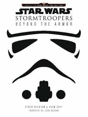 Star Wars Stormtroopers Beyond the Armor by Ryder Windham 9780062681171