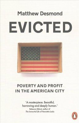 Evicted: Poverty and Profit in the American City by Matthew Desmond...