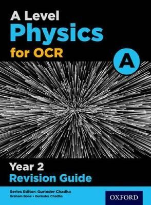 OCR A Level Physics A Year 2 Revision Guide: Year 2 by Gurinder Chadha...