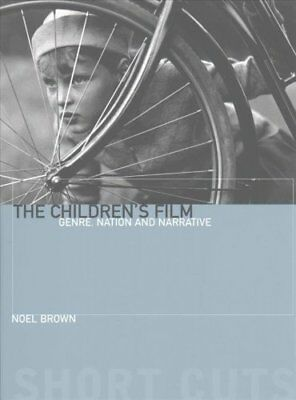 The Children's Film: Genre, Nation, and Narrative by Noel Brown (Paperback,...