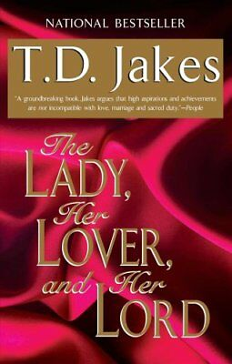 The Lady, Her Lover, And Her Lord by T. D. Jakes 9780425168721 (Paperback, 2000)