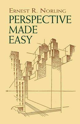 Perspective Made Easy by Ernest Norling (Paperback, 1999)