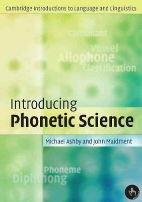 Introducing Phonetic Science by Michael Ashby 9780521004961 (Paperback, 2005)